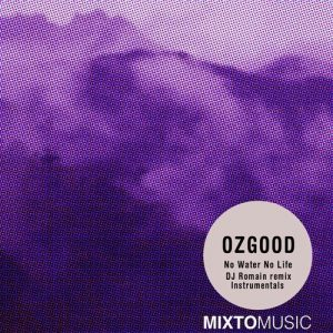 ozgood-feat-yacouba-diarra-no-water-no-life-dj-romain-remix-mixto-music