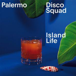 palermo-disco-squad-island-life-bordello-a-parigi-holland