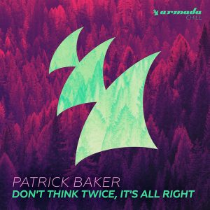 patrick-baker-dont-think-twice-its-all-right-armada-chill