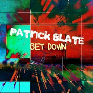 patrick-slate-get-down-g-star-records