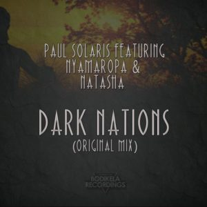 paul-solaris-feat-nyamaropa-natasha-dark-nations-bodikela-recordings