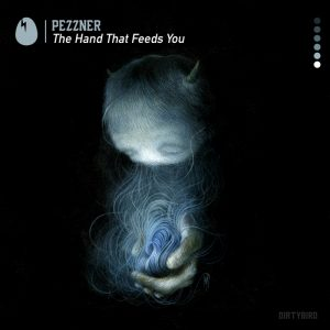 pezzner-the-hand-that-feeds-you-dirtybird-us