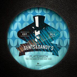 platzdasch-two-decades-decade-one-gents-dandys