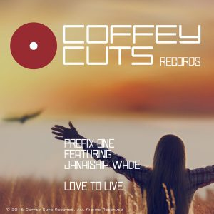 prefix-one-feat-janaishia-wade-love-to-live-coffey-cuts-records