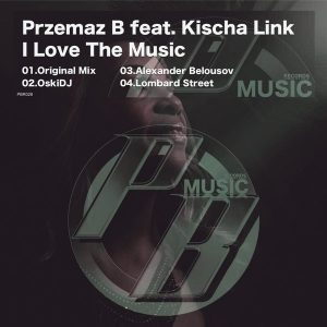 przemaz-b-feat-kischa-link-i-love-the-music-pure-beats-records