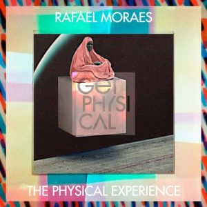 rafael-moraes-the-physical-experience-get-physical-music