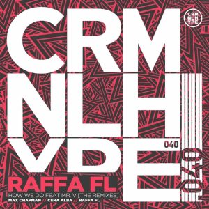 raffa-fl-feat-mr-v-how-we-do-the-remixes-criminal-hype
