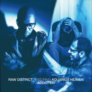 raw-district-feat-aquarius-heaven-addicted-ep-crosstown-rebels