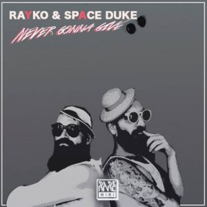 rayko-space-duke-never-gonna-give-rare-wiri-spain