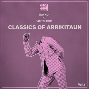 raykojames-rod-classics-of-arrikitaun-vol-3-rare-wiri-spain