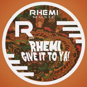 rhemi-give-it-to-ya-rhemi-music