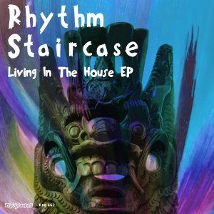 rhythm-staircase-living-in-the-house-ep-nite-grooves