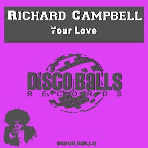 richard-campbell-your-love-disco-balls-records