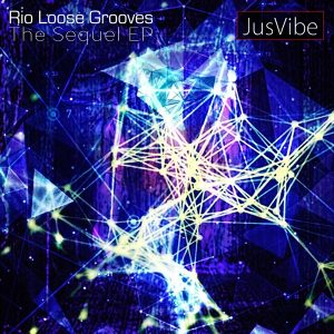 rio-loose-grooves-the-sequel-ep-jusvibe