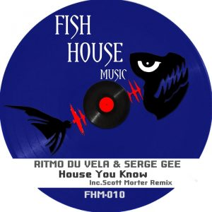 ritmo-du-vela-serge-gee-house-you-know-fish-house-music
