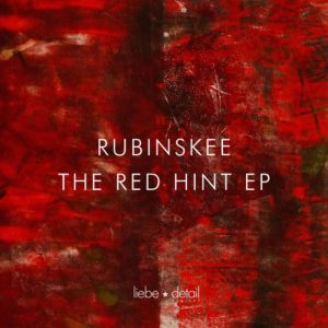 rubinskee-the-red-hint-ep-liebe-detail-germany