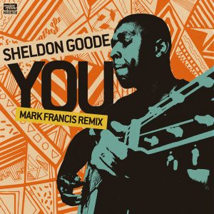 sheldon-goode-you-mark-francis-remixes-makin-moves