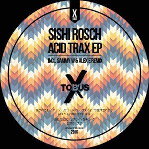 sishi-rosch-acid-trax-ep-tobus-x