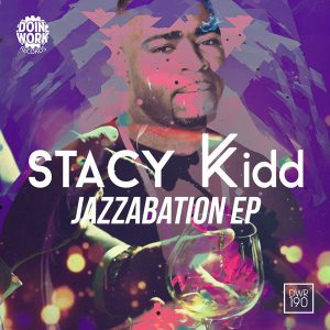 stacy-kidd-jazzabation-ep-doin-work-records
