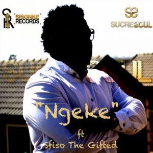 sucresoul-feat-sfiso-the-gifted-ngeke-sisonke-records