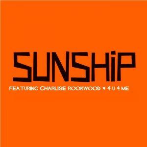 sunship-feat-charlise-rookwood-4u-4-me-sunship-recordings