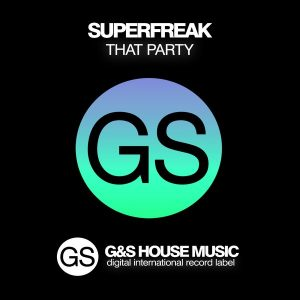 superfreak-that-party-gs-house-music