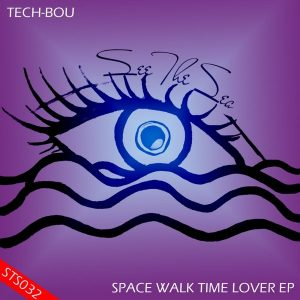 tech-bou-space-walk-time-lover-ep-see-the-sea-records