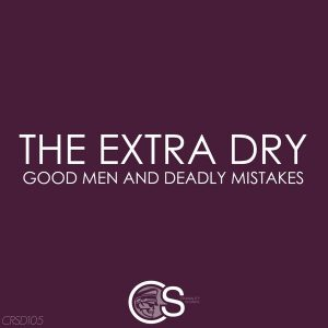 the-extra-dry-good-men-deadly-mistakes-craniality-sounds