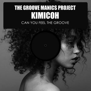the-gruv-manics-project-kimicoh-can-you-feel-the-groove-hsr-records