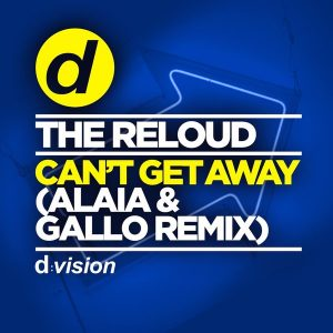 the-reloud-cant-get-away-alaia-gallo-remix-dvision
