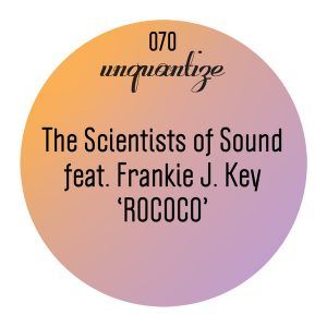 the-scientists-of-sound-feat-frankie-j-key-rococo-unquantize