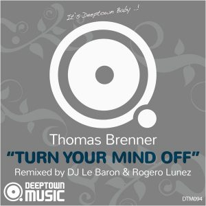 thomas-brenner-turn-your-mind-off-deeptown-music