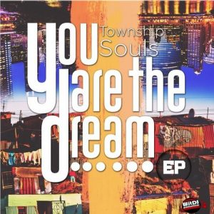 townshipsoul-you-are-the-dream-ep-witdj-productions