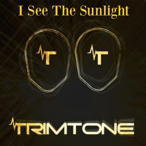 trimt-i-see-the-sunlight-trimtone