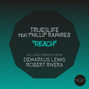 true2life-phillip-ramirez-reach-check-it-out-records