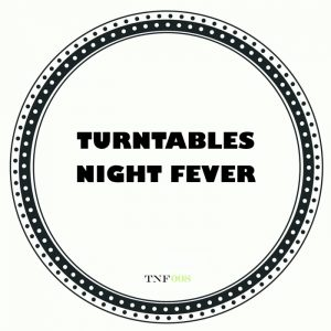turntables-night-fever-conscious-turntables-night-fever