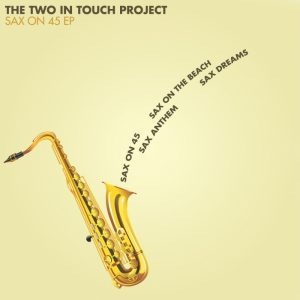 two-in-touchdj-chado-sax-on-45-ep-music-message