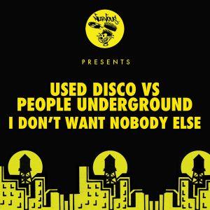 used-disco-people-underground-i-dont-want-nobody-else-nurvous-records