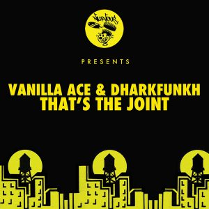vanilla-ace-dharkfunkh-thats-the-joint-nurvous-records