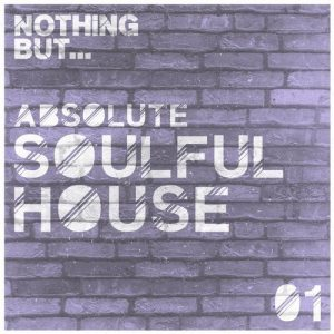 various-artists-nothing-but-absolute-soulful-house-vol-1-nothing-but