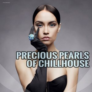various-artists-precious-pearls-of-chillhouse-stereoheaven