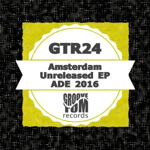 various-artists-unreleased-amsterdam-ade-2016-groove-tom-records