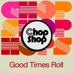 various-good-times-roll-chopshop
