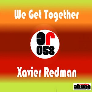 xavier-redman-we-get-together-chugg-recordings