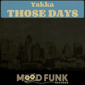 yakka-those-days-mood-funk-records