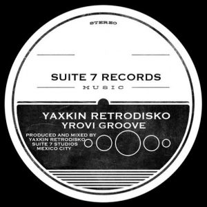 yaxkin-retrodisko-yrovi-groove-suite-7-records