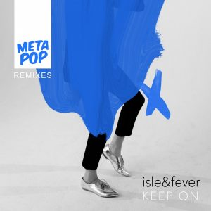 islefever-keep-on-metapop-remixes-metapop