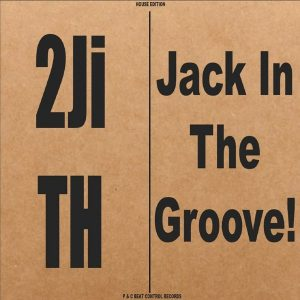 2junkies-in-the-house-jack-in-the-groove-beat-control-records