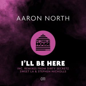aaron-north-ill-be-there-let-there-be-house-records
