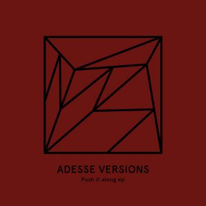 adesse-versions-push-it-along-ep-heist-recordings